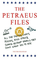 The Petraeus Files: All the Photos, Chats, Poems, and Other Super-Secret Emails They Don't Want You to See