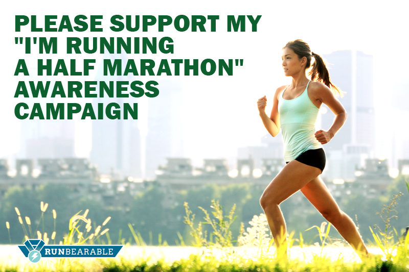"Please support my ""I'm Running a Half Marathon"" awareness campaign"